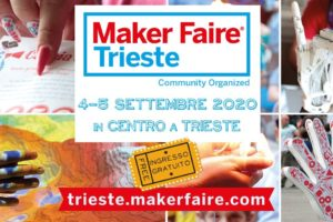 Maker Faire Trieste 2020: sono aperte le iscrizioni